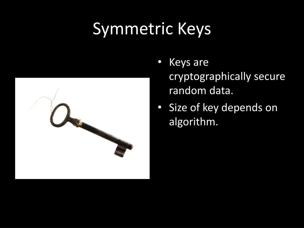 Symmetric Keys