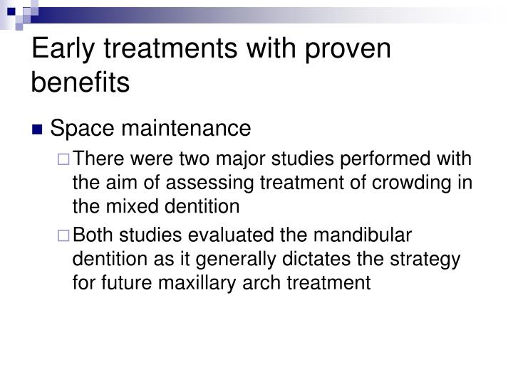 Early treatments with proven benefits