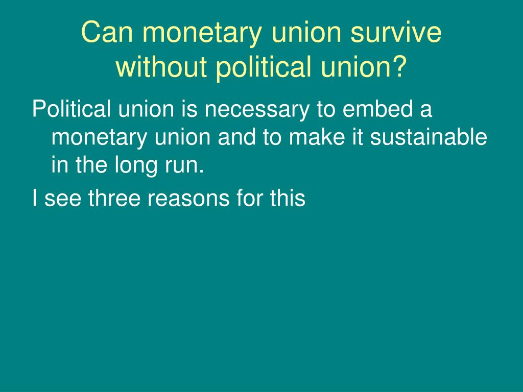 Can monetary union survive without political union?