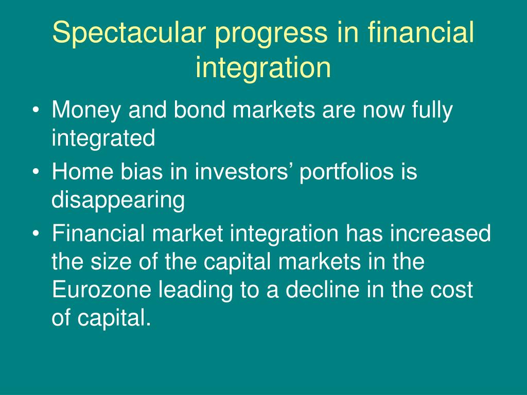 Spectacular progress in financial integration