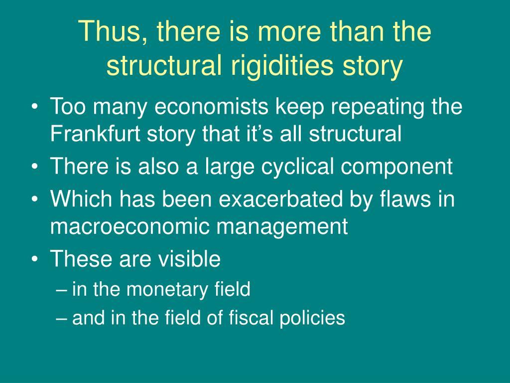 Thus, there is more than the structural rigidities story