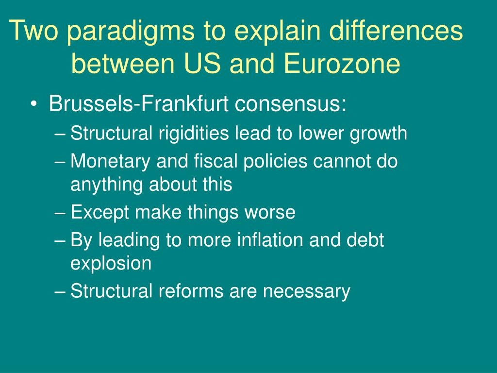 Two paradigms to explain differences between US and Eurozone