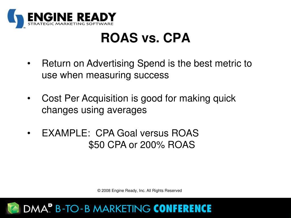 ROAS vs. CPA