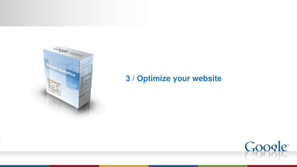 3 / Optimize your website
