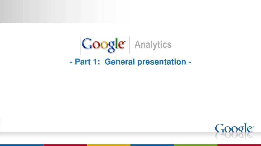 - Part 1:  General presentation -
