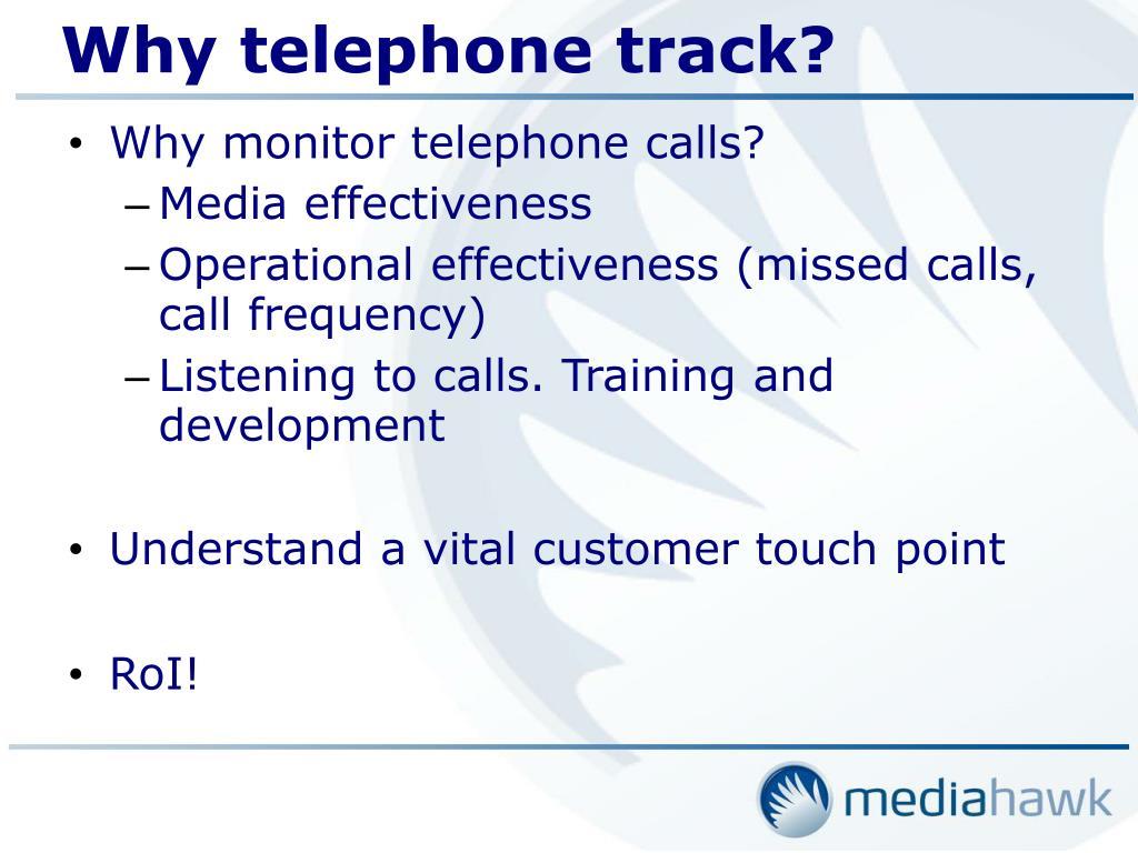 Why telephone track?