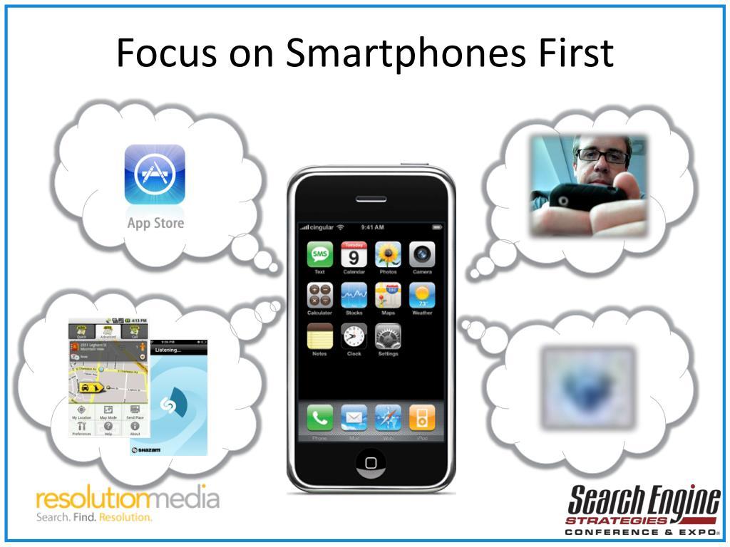 Focus on Smartphones First