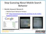 stop guessing about mobile search behavior12