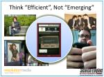 think efficient not emerging