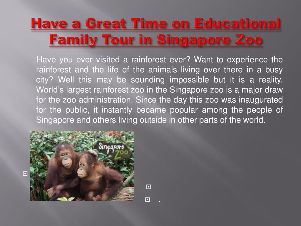 Have a Great Time on Educational Family Tour in Singapore Zoo