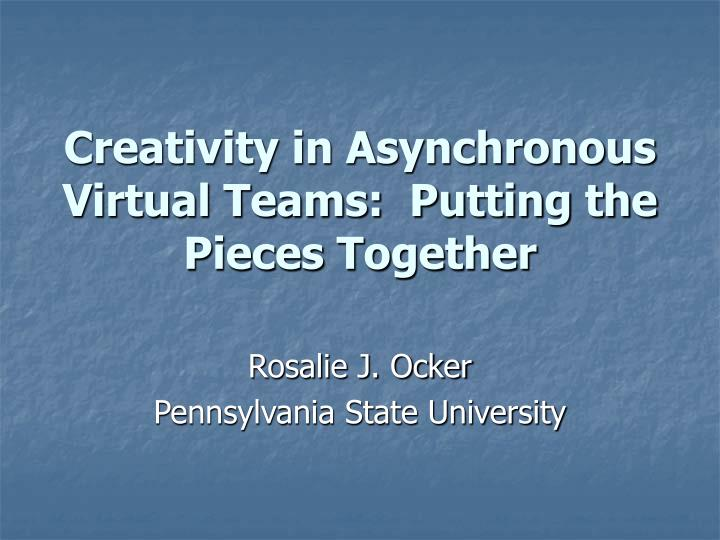 Creativity in asynchronous virtual teams putting the pieces together l.jpg