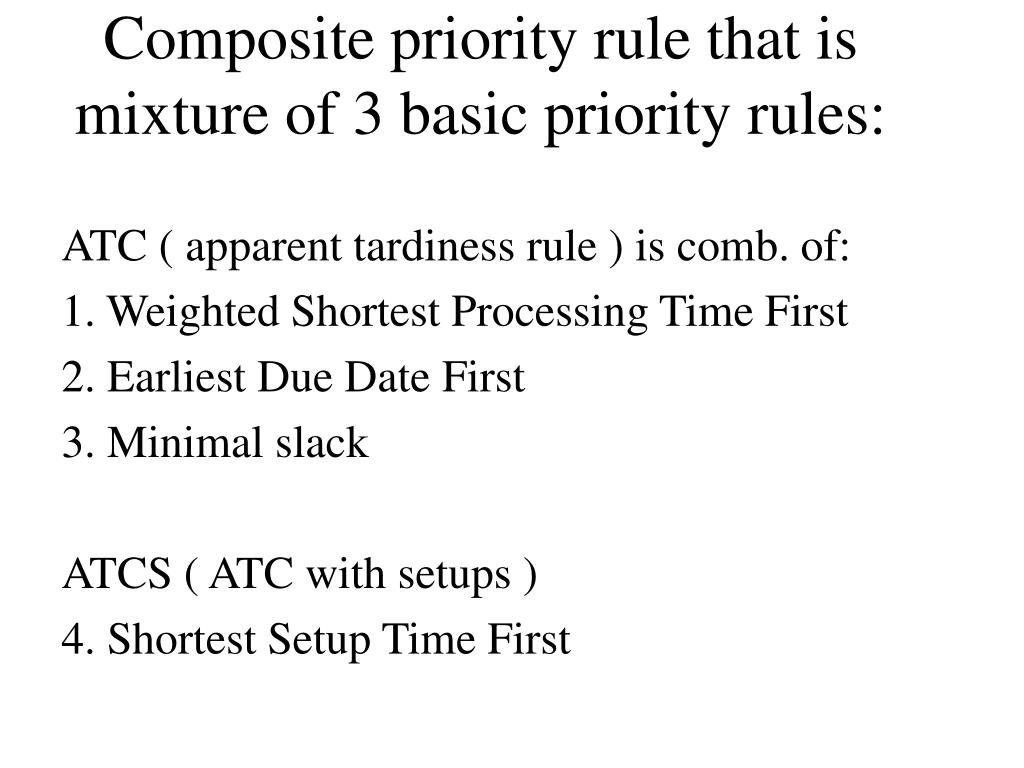 Composite priority rule that is mixture of 3 basic priority rules: