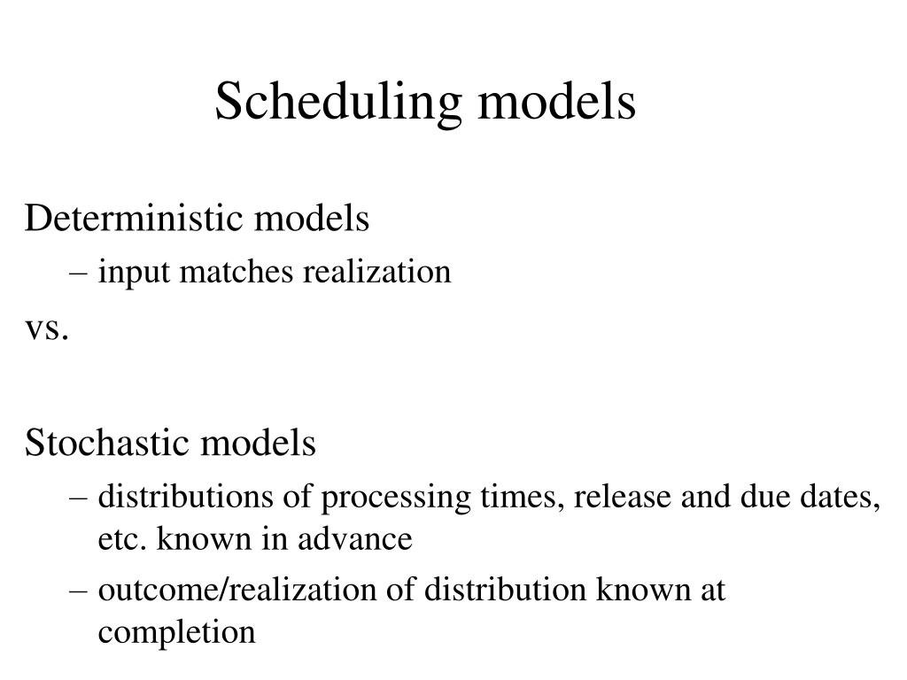 Scheduling models