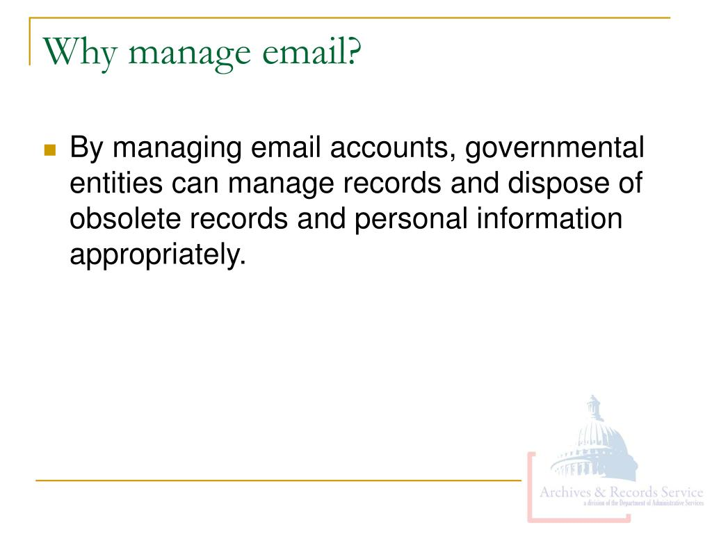 Why manage email?