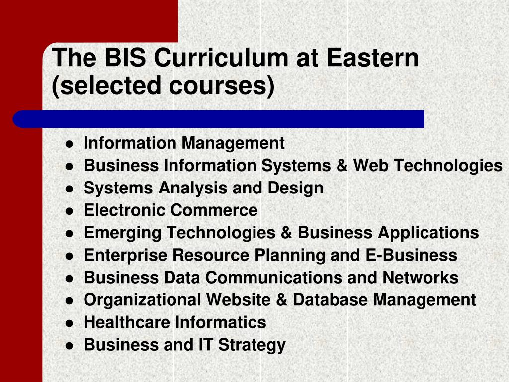 The BIS Curriculum at Eastern (selected courses)