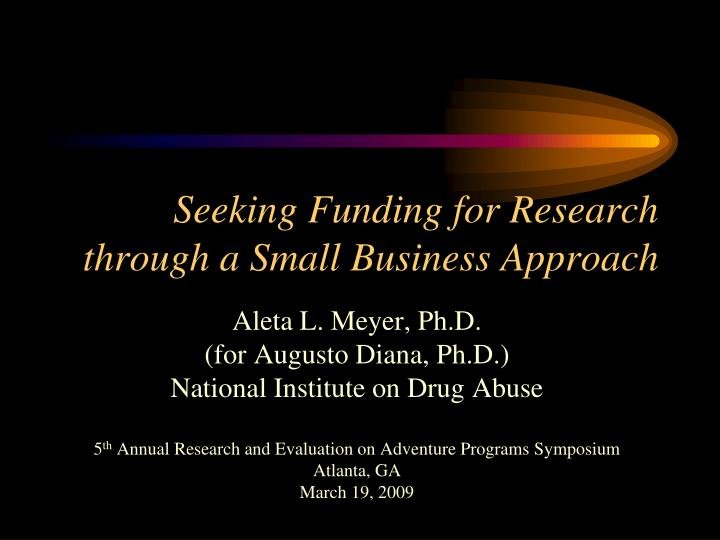 Seeking funding for research through a small business approach