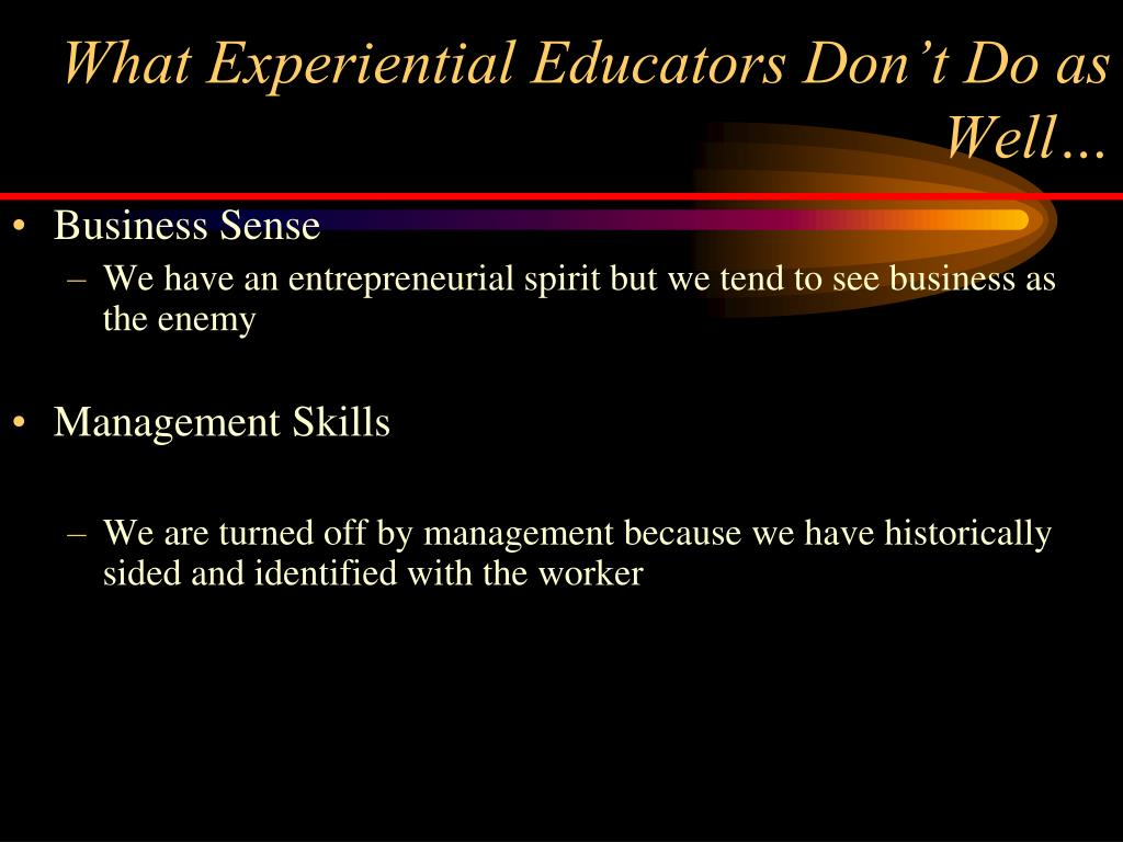 What Experiential Educators Don't Do as Well…