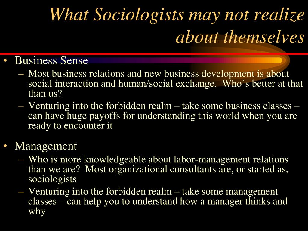 What Sociologists may not realize about themselves