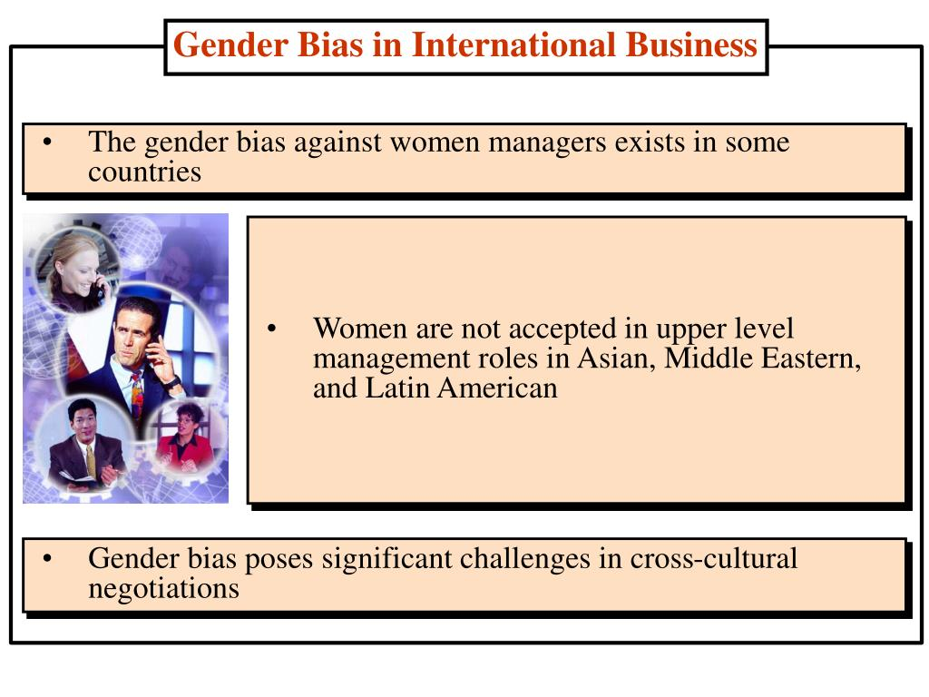 Women are not accepted in upper level management roles in Asian, Middle Eastern, and Latin American