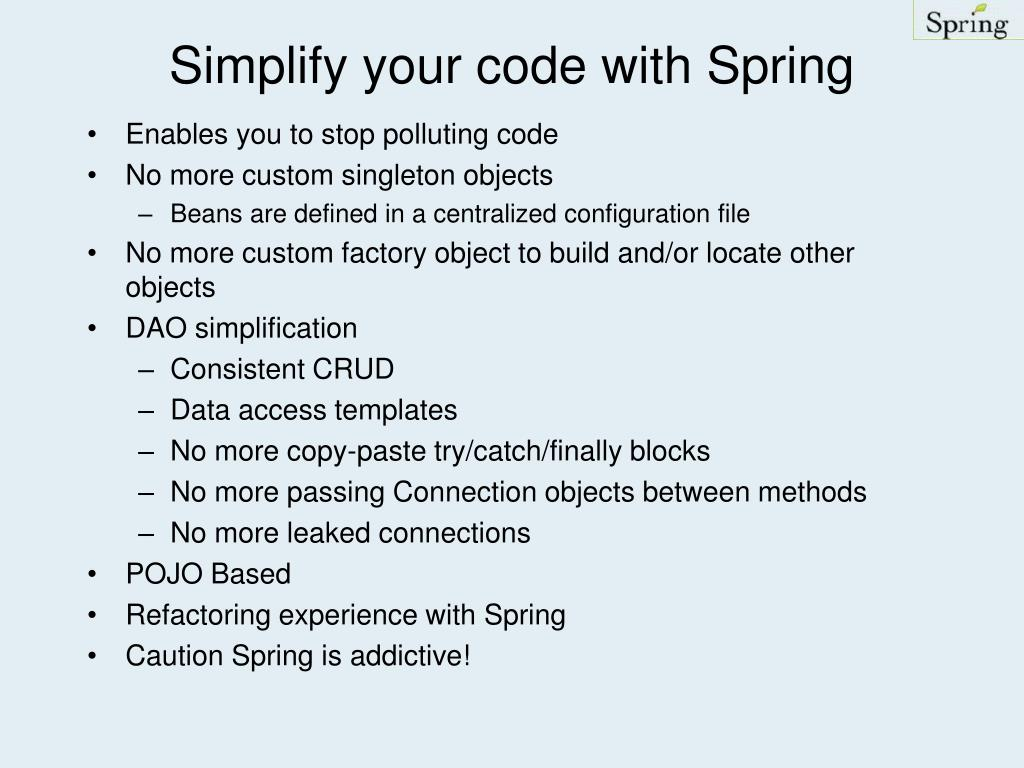 Simplify your code with Spring
