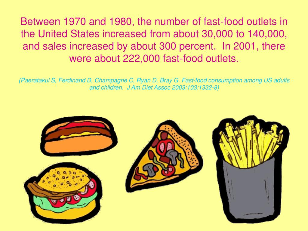 Between 1970 and 1980, the number of fast-food outlets in the United States increased from about 30,000 to 140,000, and sales increased by about 300 percent.  In 2001, there were about 222,000 fast-food outlets.