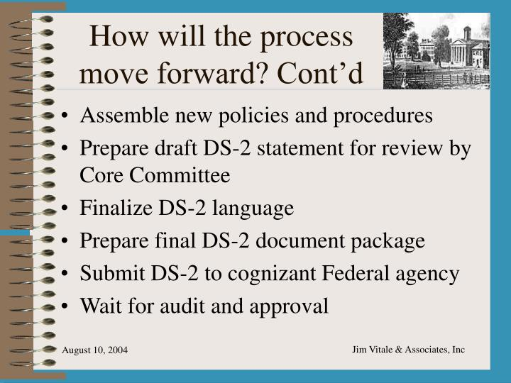 How will the process move forward? Cont'd