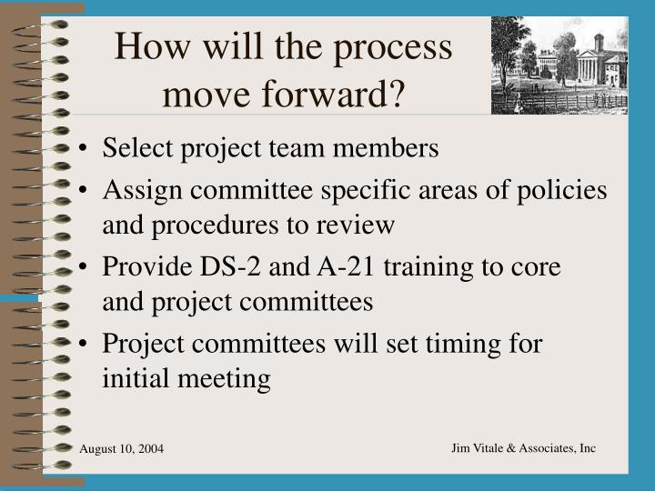 How will the process move forward?