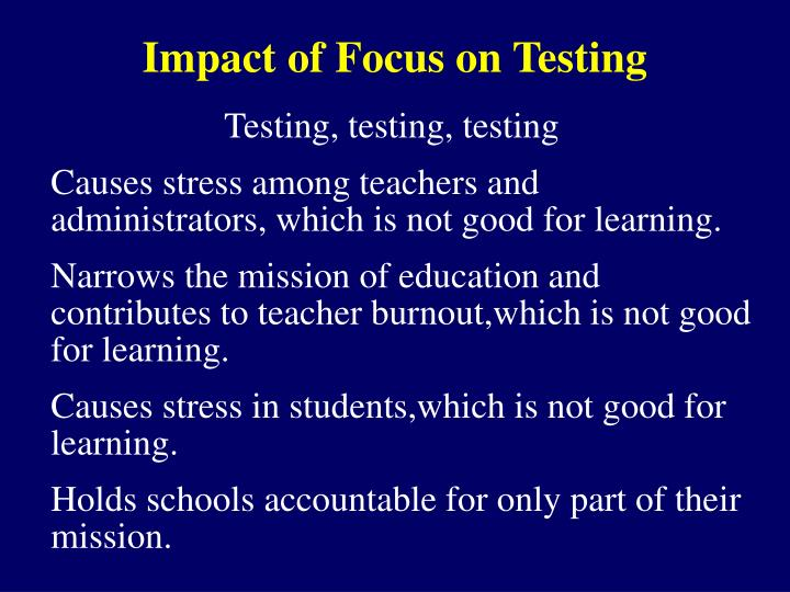 Impact of focus on testing