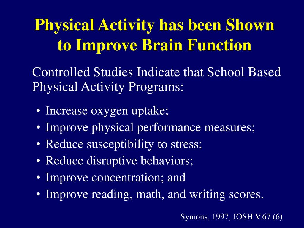 Physical Activity has been Shown to Improve Brain Function