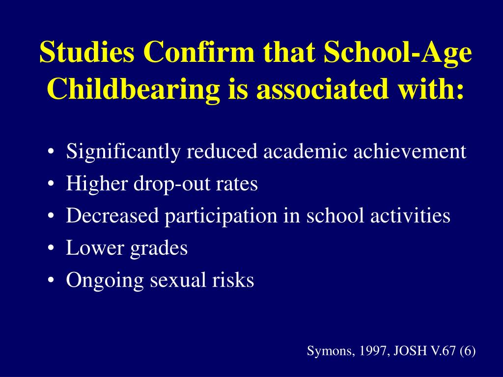 Studies Confirm that School-Age Childbearing is associated with:
