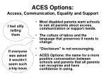 aces options access communication equality and support