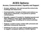 aces options access communication equality and support16