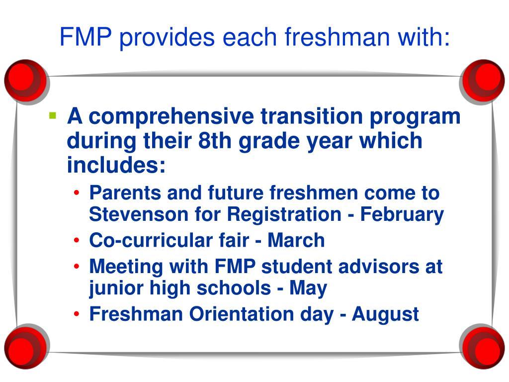 FMP provides each freshman with: