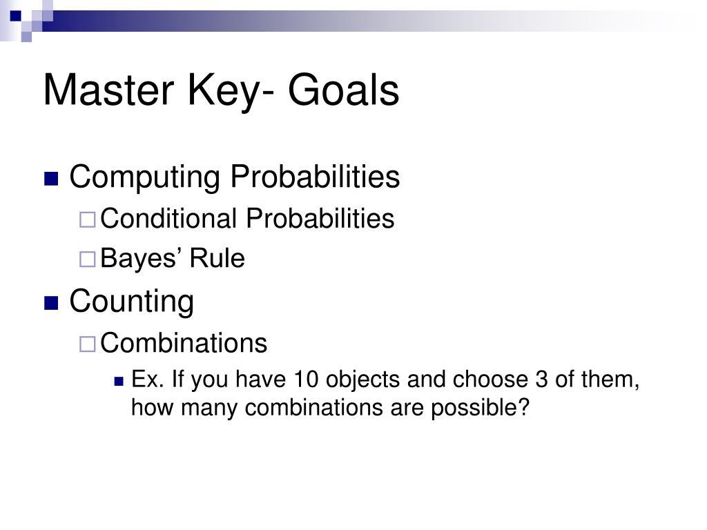 Master Key- Goals