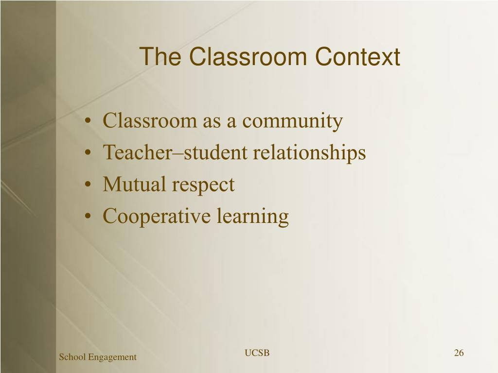 The Classroom Context