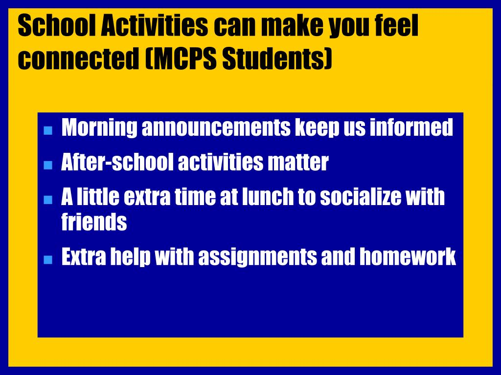 School Activities can make you feel connected (MCPS Students)