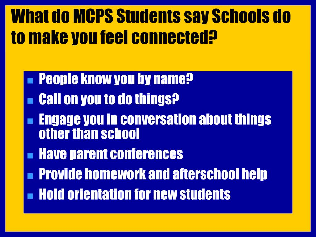 What do MCPS Students say Schools do to make you feel connected?