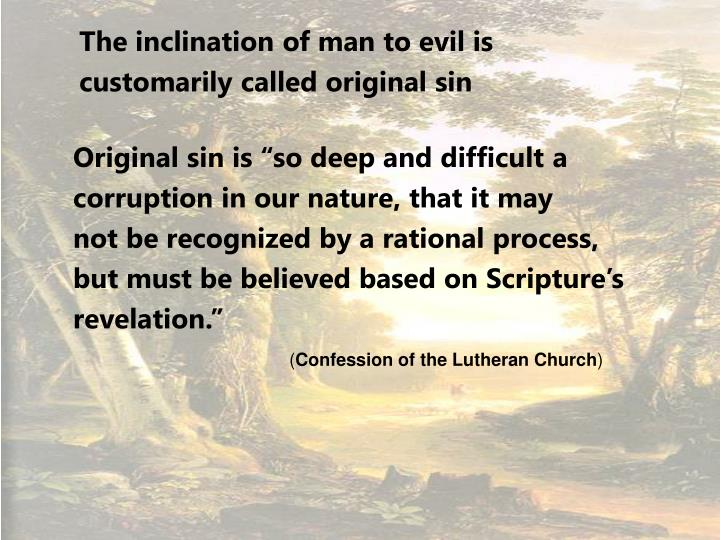 The inclination of man to evil is