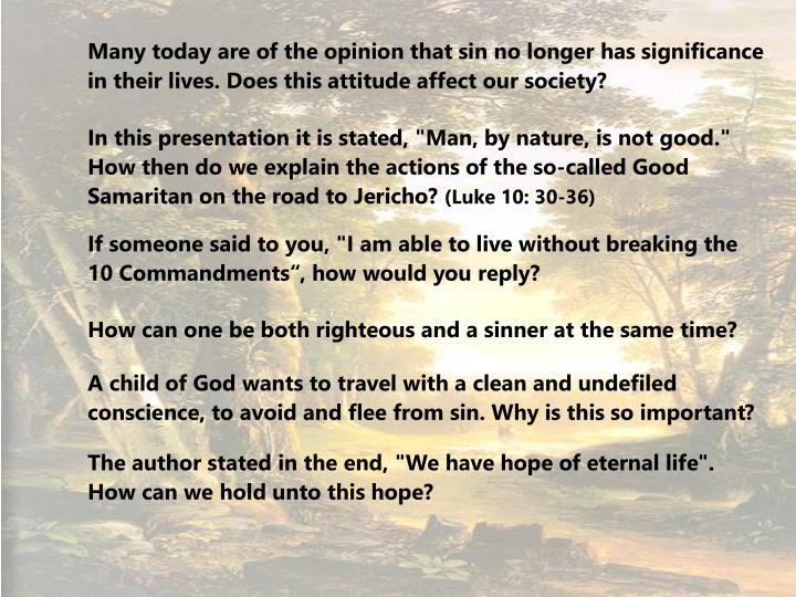 Many today are of the opinion that sin no longer has significance