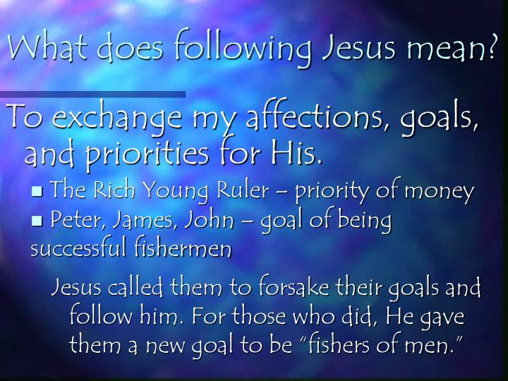 What does following Jesus mean?