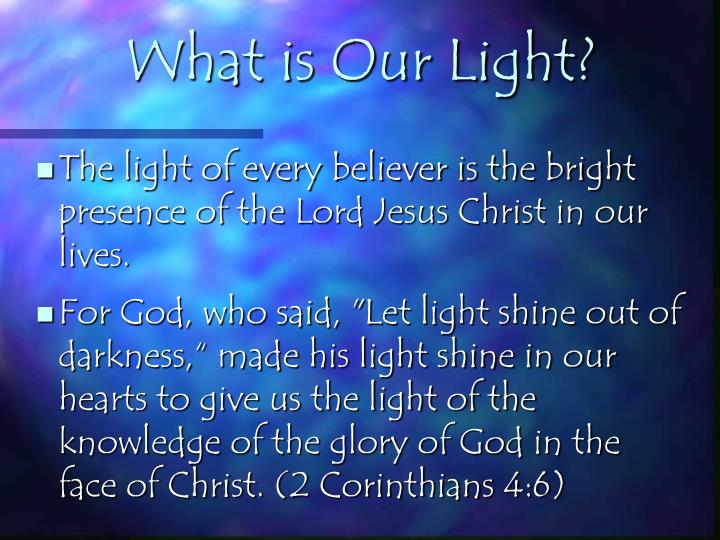 What is Our Light?