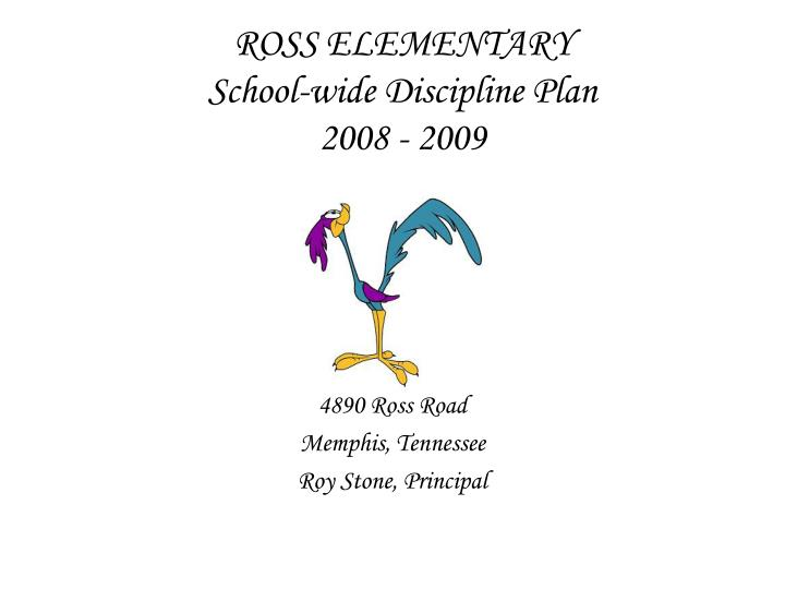 Ross elementary school wide discipline plan 2008 2009 l.jpg