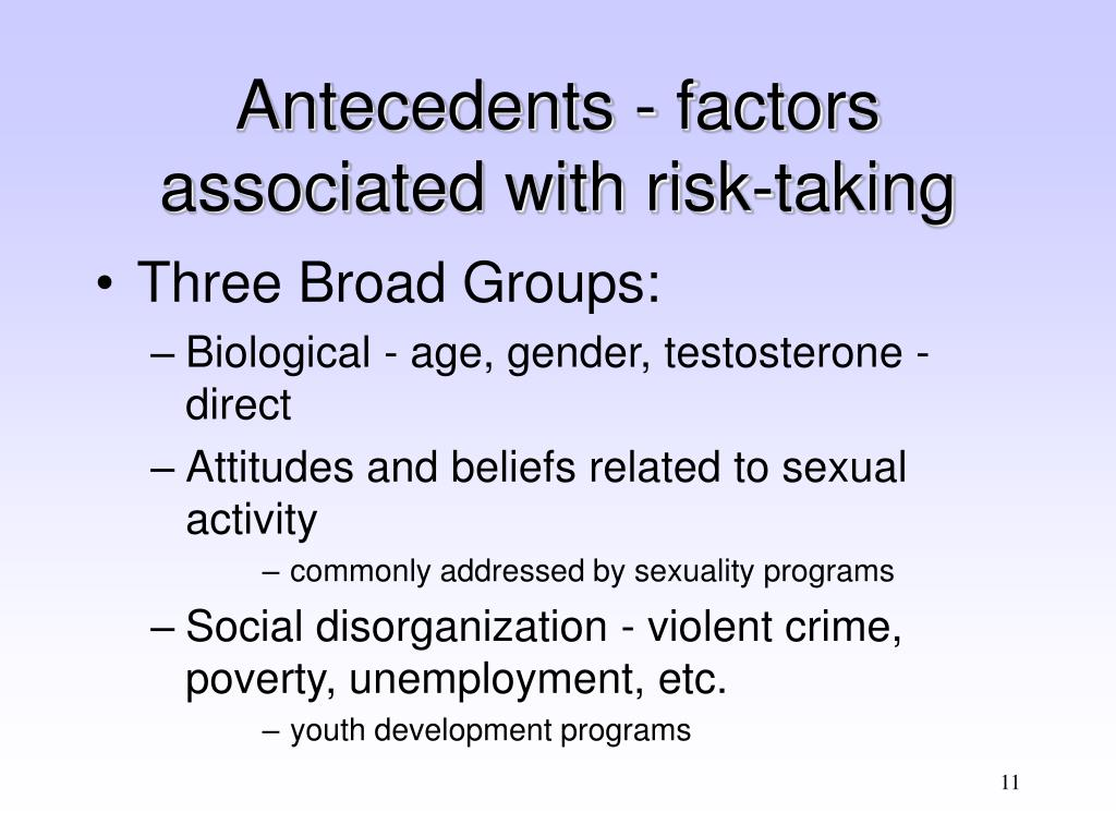 Antecedents - factors associated with risk-taking