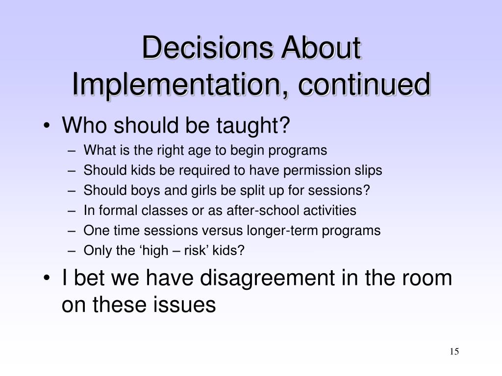 Decisions About Implementation, continued