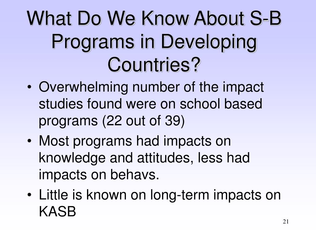 What Do We Know About S-B Programs in Developing Countries?