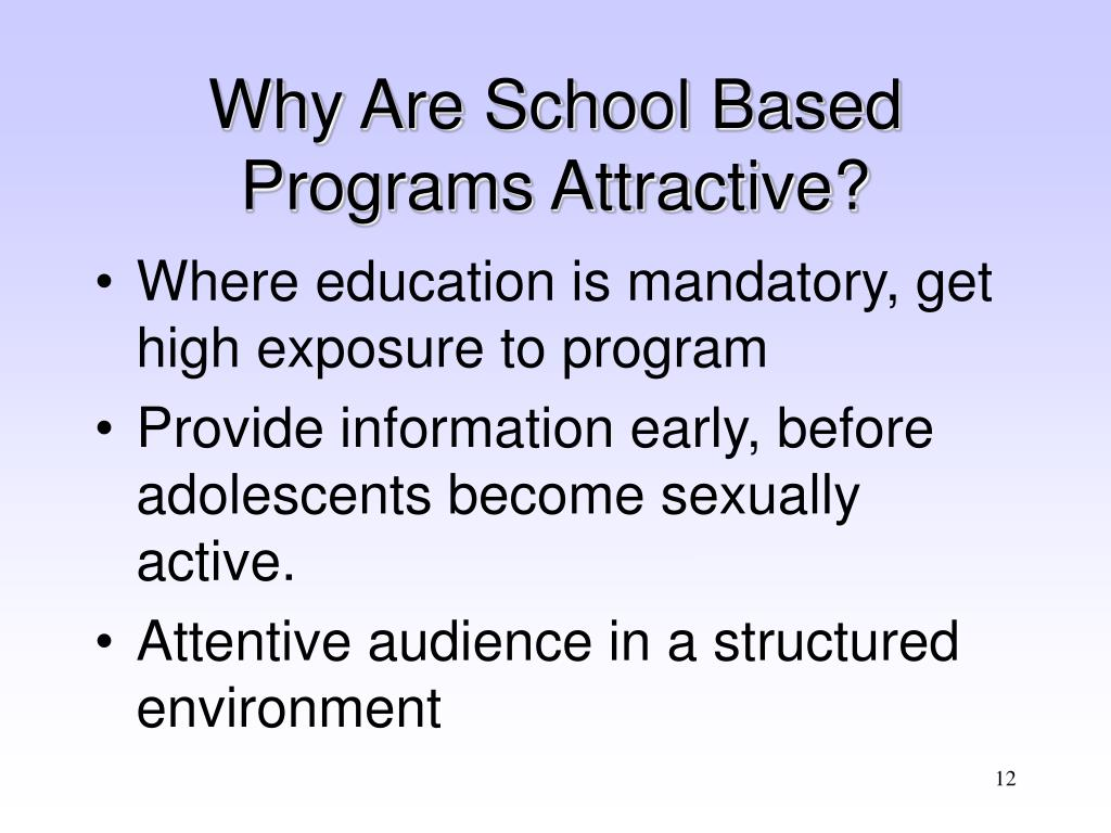 Why Are School Based Programs Attractive?