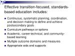 effective transition focused standards based education includes