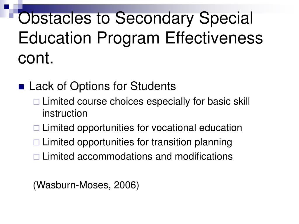 Obstacles to Secondary Special Education Program Effectiveness cont.
