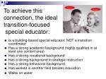 to achieve this connection the ideal transition focused special educator