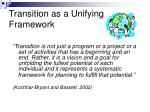 transition as a unifying framework
